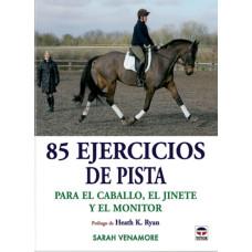 LIBRO 85 EJERCICIOS DE PISTA PARA EL CABALLO, EL JINETE Y EL MONITOR
