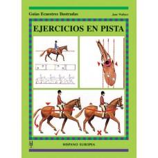 LIBRO GUÍAS ECUESTRES ILUSTRADAS EJERCICIOS EN PISTA