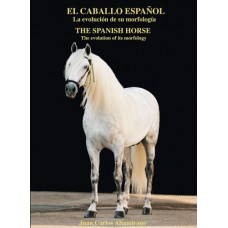 LIBRO EL CABALLO ESPAÑOL LA EVOLUCIÓN DE SU MORFOLOGÍA