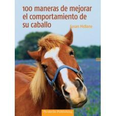 LIBRO 100 MANERAS DE MEJORAR EL COMPORTAMIENTO DE SU CABALLO