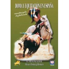 DVD DOMA Y EQUITACIÓN EN ESPAÑA EL REJONEADOR ÁLVARO DOMECQ ROMERO