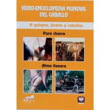 DVD VÍDEO-ENCICLOPEDIA MUNDIAL DEL CABALLO. A GALOPAR, JINETES Y CABALLOS. PURO CHARRO. ALMA LLANERA