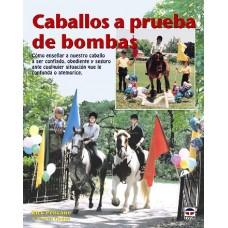 LIBRO CABALLOS A PRUEBA DE BOMBAS